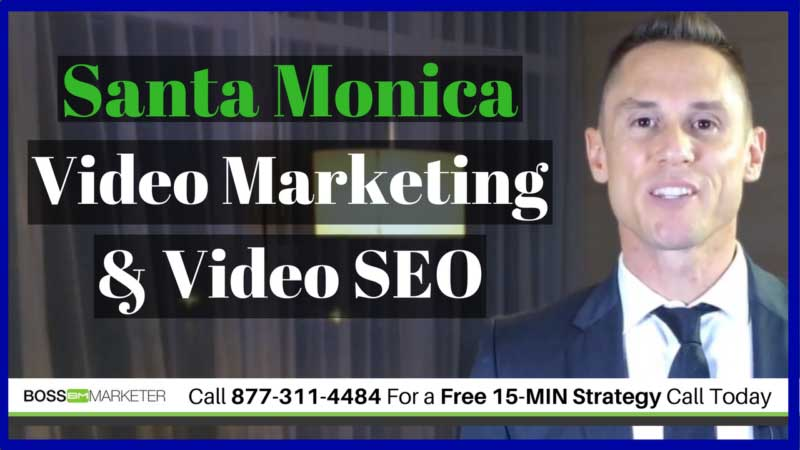 Santa Monica Video Marketing & SEO Services