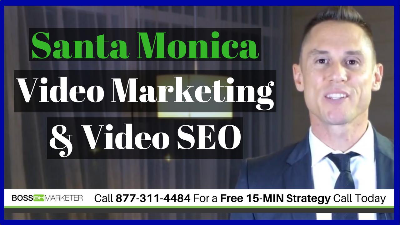 Santa Monica Video Marketing & SEO Services