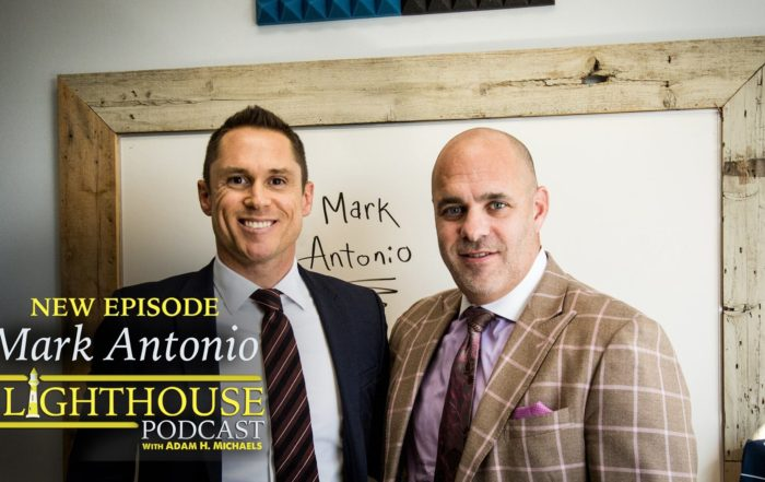 Mark Antonio on The Lighthouse Podcast with Adam H. Michaels