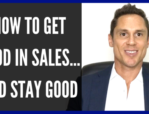 How to Get Good in Sales… And Stay Good